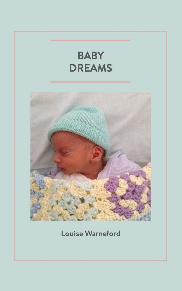 blue book coverLouise Warneford Baby Dreams with a baby in the center, baby is wearing a blue hat and covered by a yellow crohet blanket,