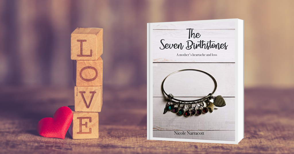 The Seven Birthstones: A mother's heartache and loss Author: Nicole Narracott