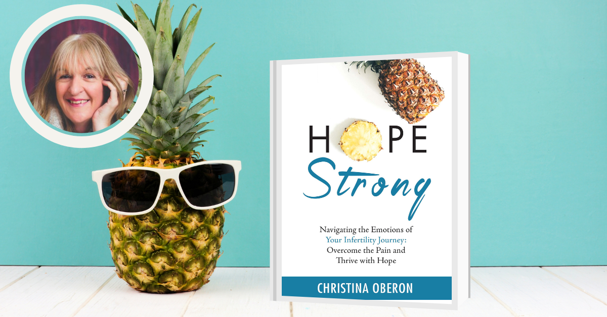 Hope strong: Navigating the emotions of your fertility journey: overcome the pain and thrive with hope By Christina Oberon